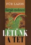 Für Lajos - KÁRPÁT-MEDENCEI LÉTÜNK A TÉT