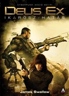 JAMES SWALLOW - Deus Ex - Ikarosz-hatás [eKönyv: epub, mobi]