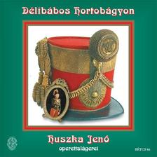 Huszka Jenő - DÉLIBÁBOS HORTOBÁGYON - HUSZKA JENŐ OPRETTSLÁGEREI -