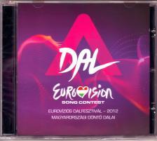 - A DAL  - EUROV�ZI�S DALFESZTIV�L 2012 MAGYARORSZ�GI D�NT� DALAI CD