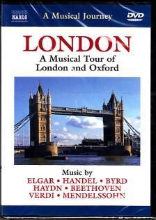 ELGAR, HANDEL, BYRD, HAYDN, BEETHOVEN - LONDON - TOUR OF LONDON AND OXFORD DVD