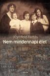 Kornfeld Tamás - Nem mindennapi élet [eKönyv: pdf, epub, mobi]