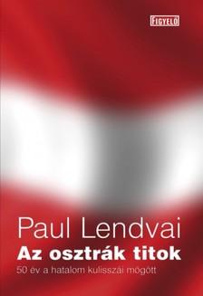 Paul Lendvai - Az osztr�k titok - 50 �v a hatalom kulissz�i m�g�tt [eK�nyv: epub, mobi]