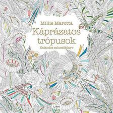 Millie Marotta - K�pr�zatos tr�pusok - Kalandos sz�nez�k�nyv