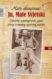 Šimunović Mate - Ja,  Mate Svjetski [eKönyv: epub,  mobi]