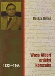 Bal�zs Ildik� - WASS ALBERT ERD�LYI KORSZAKA (1923-1944)