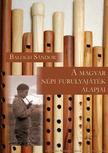 Balogh S�ndor - A magyar n�pi furulyaj�t�k alapjai