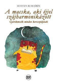 Mustafa Ruhi Şirin - A macska, aki éjjel szájharmonikázott