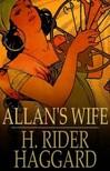 HAGGARD, H. RIDER - Allan's Wife [eKönyv: epub,  mobi]