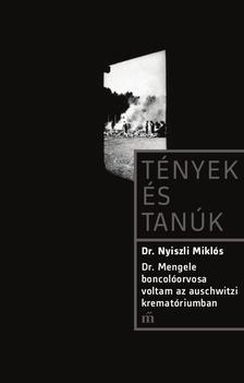 Dr. Nyiszli Mikl�s - Dr. Mengele boncol�orvosa voltam az auschwitzi kremat�riumban