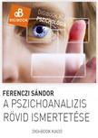 Ferenczi S�ndor - A pszichoanal�zis r�vid ismertet�se [eK�nyv: epub, mobi]