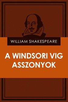 William Shakespeare - A windsori vig asszonyok [eK�nyv: epub, mobi]