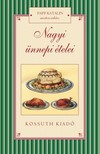 Papp Katalin - Nagyi ünnepi ételei [eKönyv: epub, mobi]