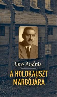 BIR� ANDR�S - A holokauszt marg�j�ra