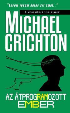 Michael Crichton - Az �tprogramozott ember