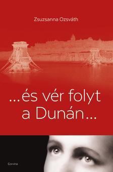 Zsuzsanna Ozsv�th - ... �s v�r folyt a Dun�n...