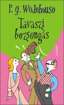 P. G. Wodehouse - Tavaszi bezsong�s