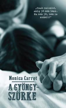 MONICA CARROT - A GY�NGYSZ�RKE