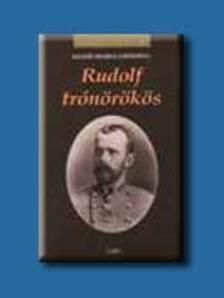 SIGRID-MARIA GRÖSSING - RUDOLF TRÓNÖRÖKÖS - KIRÁLYI HÁZAK -
