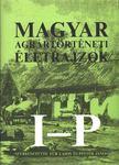 Dr. F�r Lajos - Dr. Pint�r J�nos (szerk.) - Magyar agr�rt�rt�neti �letrajzok I-P [antikv�r]