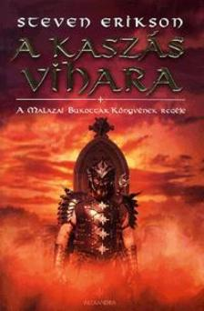 Steven Erikson - A kasz�s vihara - A Malazai Bukottak K�nyv�nek reg�je VII. - kem�ny bor�t�s