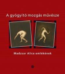 Zaletnyik Zita (szerk.), Repiszky Tamás (szerk.) - A gyógyító mozgás művésze