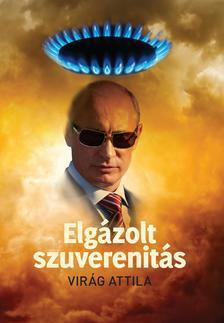 Vir�g Attila - Elg�zolt szuverenit�s