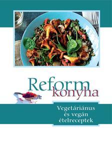 BIK Könyvkiadó munkatársai - Reformkonyha - vegetáriánus és vegán ételreceptek
