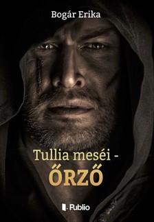 Erika Bog�r - Tullia mes�i - �rz� [eK�nyv: epub, mobi]
