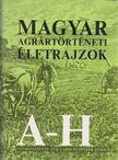 Dr. F�r Lajos - Dr. Pint�r J�nos (szerk.) - Magyar agr�rt�rt�neti �letrajzok A-H [antikv�r]