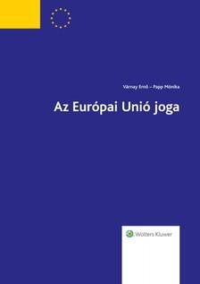 Papp M�nika, V�rnay Ern� - Az Eur�pai Uni� Joga 2015. �vi �tdolgozott kiad�s [eK�nyv: epub, mobi]