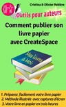 Olivier Rebiere Cristina Rebiere, - Comment publier son livre papier sur CreateSpace - Créer soi-m?me facilement son livre papier en quelques heures sur CreateSpace! [eKönyv: epub,  mobi]