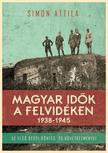 Simon Attila - Magyar id�k a Felvid�ken 1938-1945