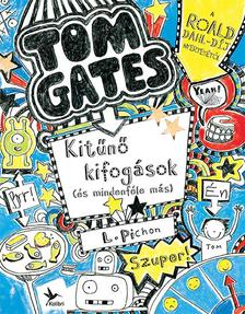 PICHON, LIZ - Kit�n� kifog�sok (�s mindenf�le m�s) - Tom Gates 2.