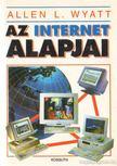 Wyatt, Allen L. - Az internet alapjai [antikvár]