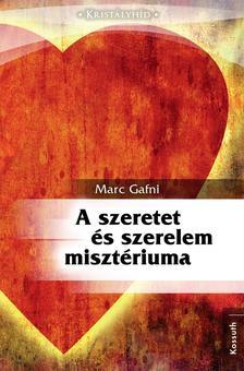 MARC GAFNI - A SZERETET �S A SZERELEM MISZT�RIUMA