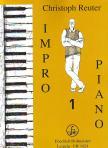 REUTER, CHRISTOPH - IMPRO-PIANO 1,  ACHTZEHN KLEINE ST�CKE F�R KLAVIER