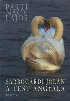 Parti Nagy Lajos - S�rbog�rdi Jol�n - A test angyala [eK�nyv: epub, mobi]