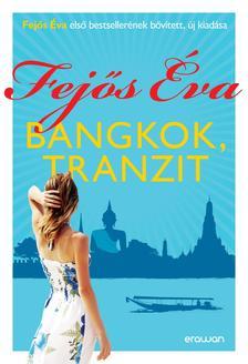 Fejős Éva - Bangkok, tranzit
