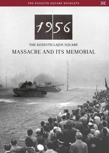 - 1956 - The Kossuth Lajos Square Massacre and its Memorial
