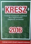 . - KRESZ Jogszab�ly k�nyv 2016