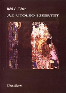 RÉTI G. PÉTER - Az utolsó kísértet - Elbeszélések