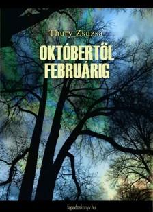 Thury Zsuzsa - Októbertől februárig [eKönyv: epub, mobi]
