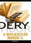 DÉRY TIBOR - A befejezetlen mondat II. rész [eKönyv: epub, mobi]