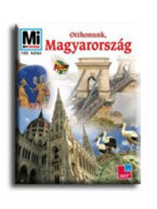 FRANCZ MAGDOLNA - ŐSZ GÁBOR - - OTTHONUNK, MAGYARORSZÁG - MI MICSODA 100.