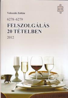 VOLESZ�K ZOLT�N - FELSZOLG�L�S 20 T�TELBEN 2012 /6278-6279/