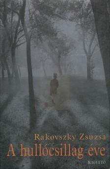 Rakovszky Zsuzsa - A hull�csillag �ve [eK�nyv: pdf, epub, mobi]