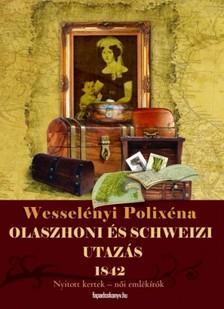 Wessel�nyi Polix�na - Olaszhoni �s Schweizi utaz�s [eK�nyv: epub, mobi]