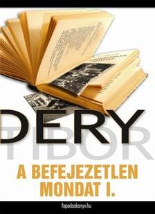 D�RY TIBOR - A befejezetlen mondat I. r�sz [eK�nyv: epub, mobi]