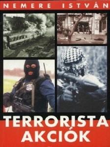 NEMERE ISTV�N - Terrorista akci�k 1. [eK�nyv: epub, mobi]